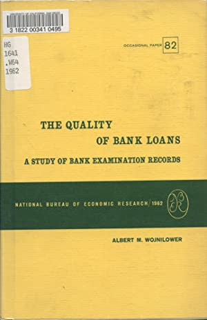 THE QUALITY OF BANK LOANS : A Study of Bank Examination Records: Wojnilower, Albert M.