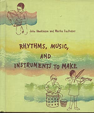 RHYTHMS, MUSIC AND INSTRUMENTS TO MAKE (Music Involvement Series, Book 2)