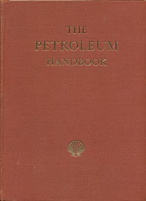 THE PETROLEUM HANDBOOK : 4th Edition: Editorial Staff of the Royal Dutch/Shell Group