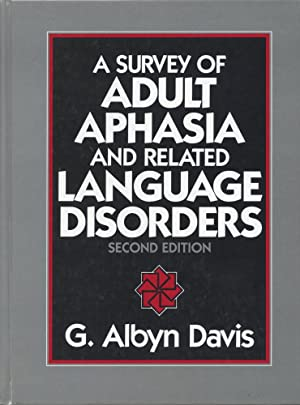 A SURVEY OF ADULT APHASIA AND RELATED LANGUAGE DISORDERS, 2nd Ed.