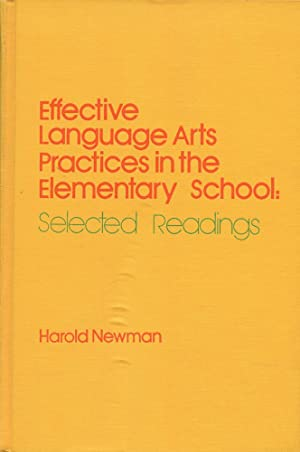 EFFECTIVE LANGUAGE ARTS PRACTICES IN THE ELEMENTARY SCHOOL: Selected Readings