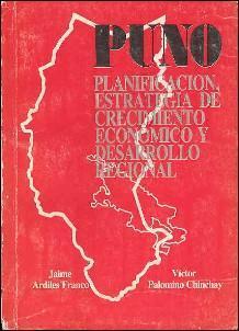 PUNO: Planificacion, Estrategia De Crecimento Economico y: Ardiles Franco, Jaime;
