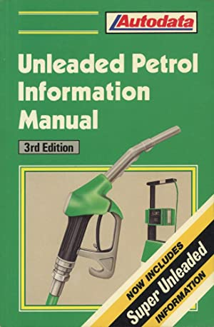 UNLEADED PETROL INFORMATION MANUAL: 1989, 3rd Edition : Now Includes Super Unleaded Information (...