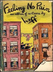 FEELING NO PAIN : An Album of Cartoons by Hoff: Hoff, Sydney