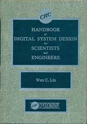 HANDBOOK OF DIGITAL SYSTEM DESIGN FOR SCIENTISTS: Lin, Wen C.