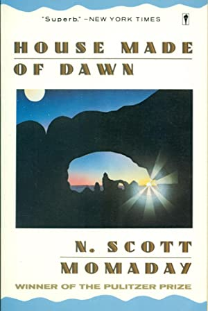 HOUSE MADE OF DAWN: Momaday, Scott N[avarre]