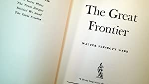 THE GREAT FRONTIER: Webb, Walter Prescott