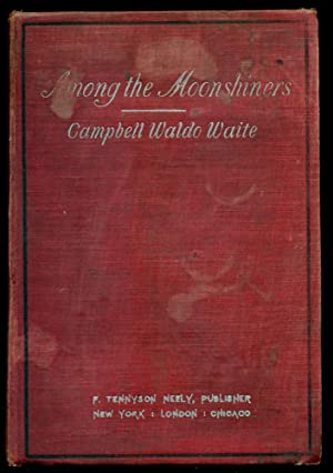 AMONG THE MOONSHINERS: Waite, Campbell Waldo