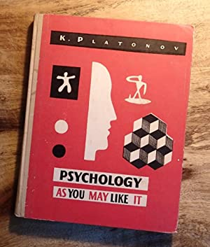 PSYCHOLOGY AS YOU MAY LIKE IT: Platonov, K.