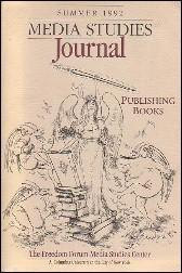 MEDIA STUDIES JOURNAL : Publishing Books: Dennis, Everette E.