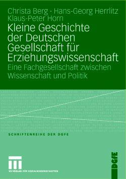 Kleine Geschichte der Deutschen Gesellschaft für Erziehungswissenschaft.: Berg, Christa u.