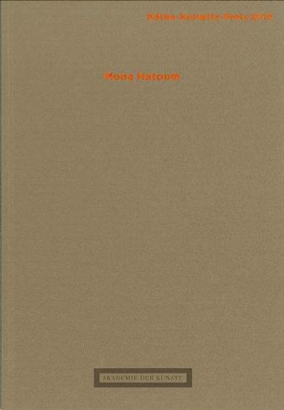 Mona Hatoum - Käthe-Kollwitz-Preis 2010. [Katalog zur Ausstellung Berlin 2010].