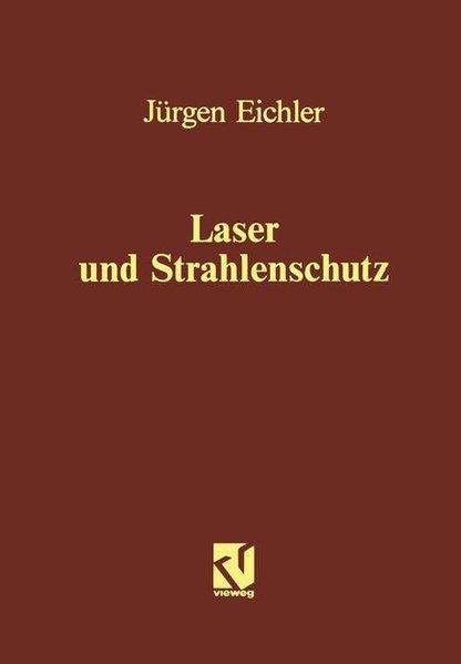 Laser und Strahlenschutz.: Eichler, Jürgen :