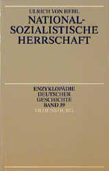 Nationalsozialistische Herrschaft. Enzyklopädie deutscher Geschichte ; Bd.: Hehl, Ulrich von: