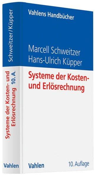 Systeme der Kosten- und Erlösrechnung. - Schweitzer, Marcell und Hans-Ulrich Küpper