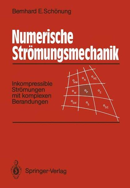 Numerische Strömungsmechanik.Inkompressible Strömungen mit komplexen Berandungen.: Schönung, Bernhard E.: