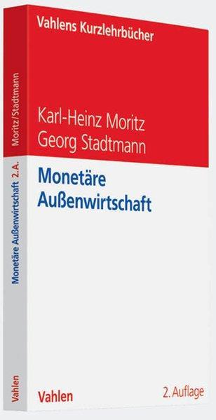 Monetäre Außenwirtschaft. - Moritz, Karl-Heinz und Georg Stadtmann