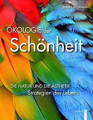 Ökologie der Schönheit. Die Natur und die Ästhetik - Strategien des Lebens.: ...