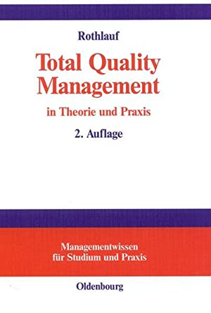 Total-quality-Management in Theorie und Praxis : Zum: Rothlauf, Jürgen: