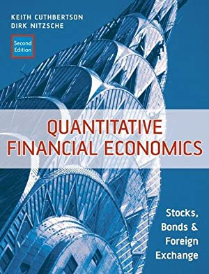 Quantitative Financial Economics : Stocks, Bonds and: Cuthbertson, Keith and