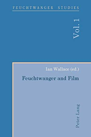 Feuchtwanger and film. (=Feuchtwanger studies ; Vol. 1).