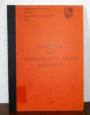 Inventar des Stadtarchivs Ahlen Bestand B 1800-1925 bearbeitet von Siegfried Schmieder.: Kreis ...