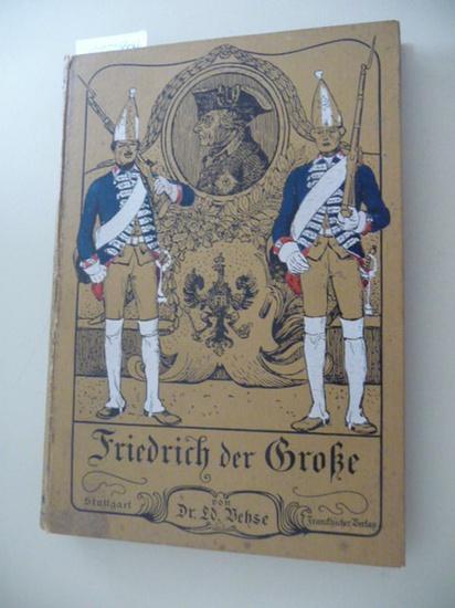 Friedrich der Große und sein Hof: Vehse, Carl Eduard
