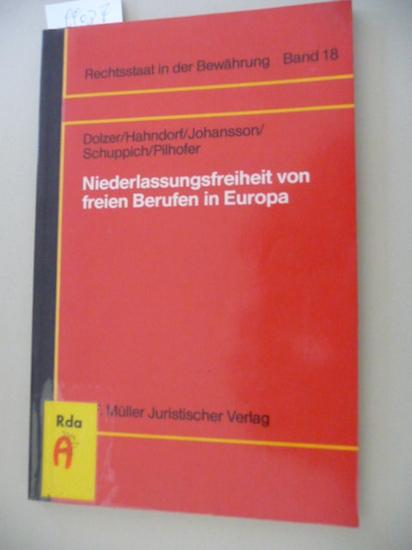 Rechtsstaat in der Bewährung ; Bd. 18 Niederlassungsfreiheit von freien Berufen in Europa : Podiumsdiskussion auf d. Arbeitstagung vom 6. - 8. Juni 1985 in Regensburg - Dolzer, Rudolf [Mitverf.]