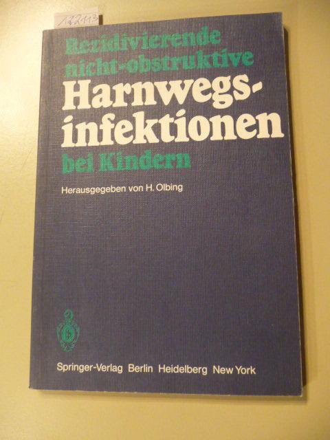 Rezidivierende nicht-obstruktive Harnwegsinfektionen bei Kindern: Olbing, Hermann [Hrsg.]