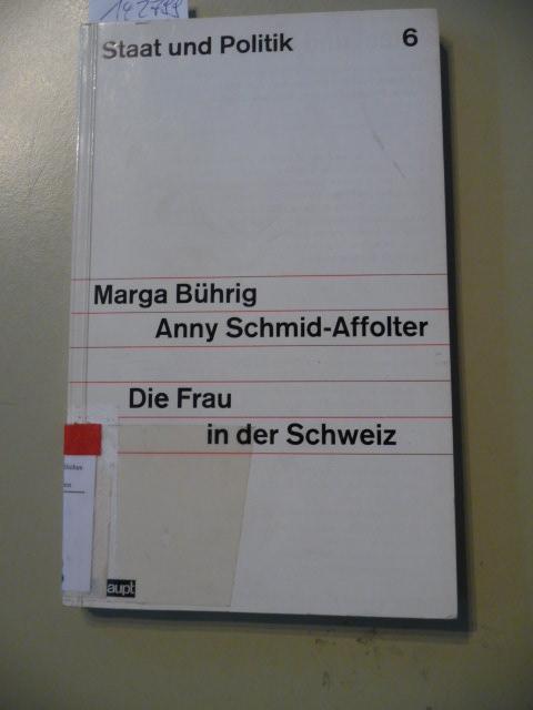 Staat und Politik ; 6 Die Frau in der Schweiz - Bührig, Marga ; Schmid-Affolter, Anny
