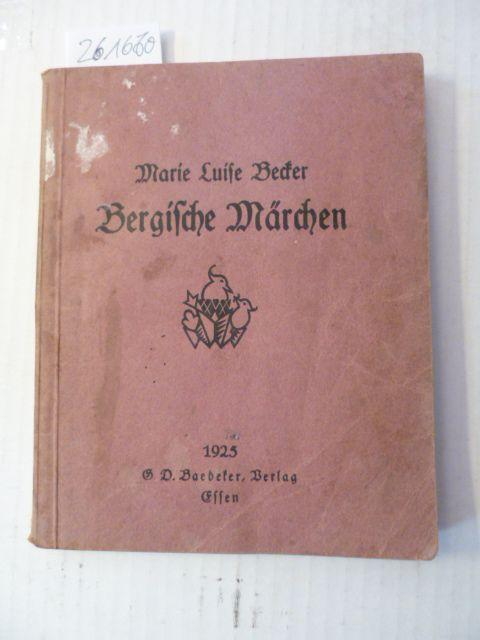 Bergische Märchen - Marie Luise Becker