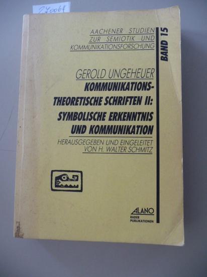 Kommunikationstheoretische Schriften 2: Symbolische Erkenntnis und Kommunikation / hrsg. und ...
