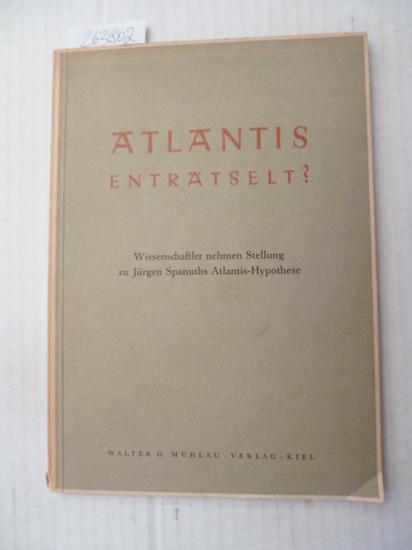 Atlantis enträtselt? Wissenschaftler nehmen Stellung zu Jürgen Spanuths Atlantis ...