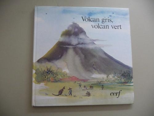Volcan gris, volcan vert - Michele Daufresne