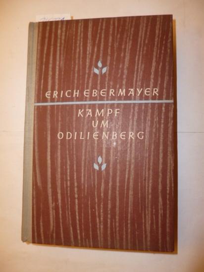 Kampf um Odilienberg : Roman: Ebermayer, Erich