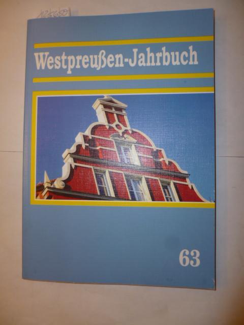 Westpreussen-Jahrbuch Band 63: Hans-Jürgen Kämpfert (Hrsg.)