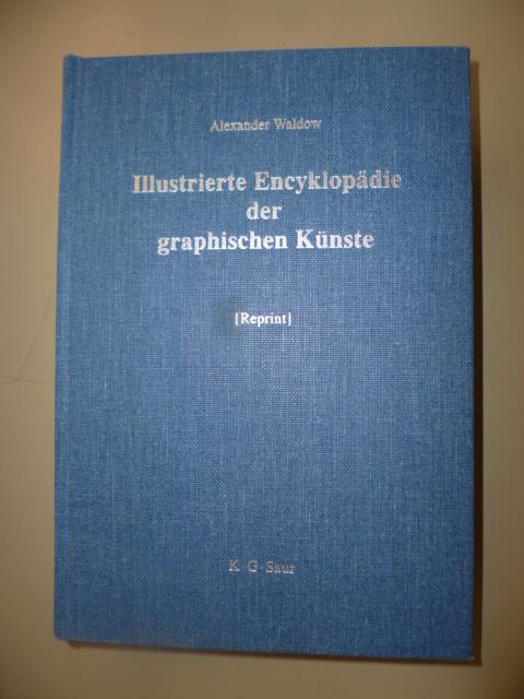 Illustrierte Encyclopädie der graphischen Künste und der: Waldow, Alexander
