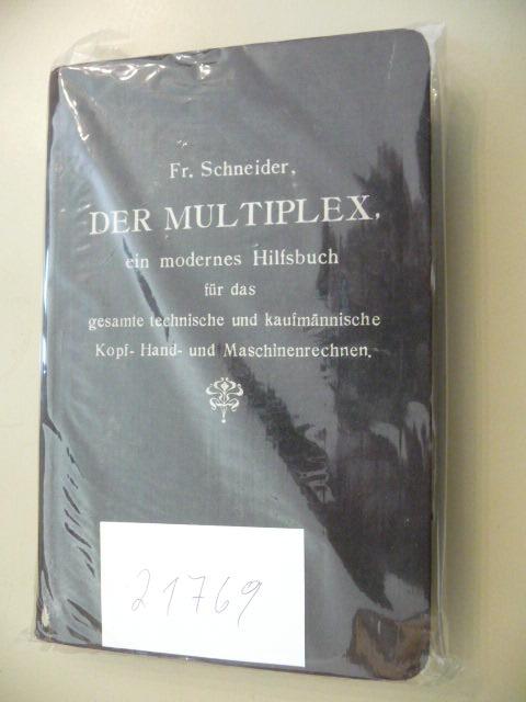 Der Multiplex. - Ein hilfsbuch für das: Schneider (Hg.)