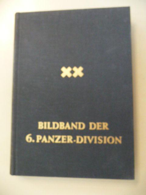 Bildband der 6. Panzer-Division 1939-1945: Scheibert, Horst