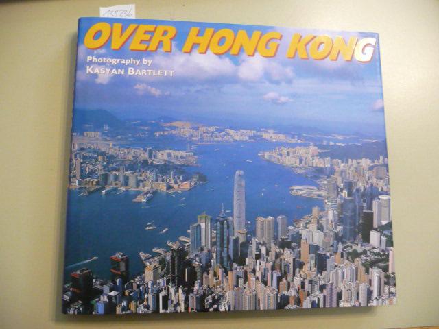 Over Hong Kong. Volume seven 2005 - Bartlett Kasyan, David Dodwell und Christine Loh