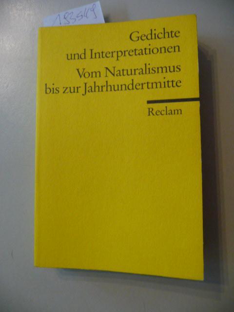 Gedichte Und Interpretationen Vom Naturalismus Bis Zur