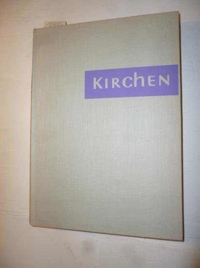 *Kirchen : Handbuch für den Kirchenbau: Weyres, Willy ; Bartning, Otto