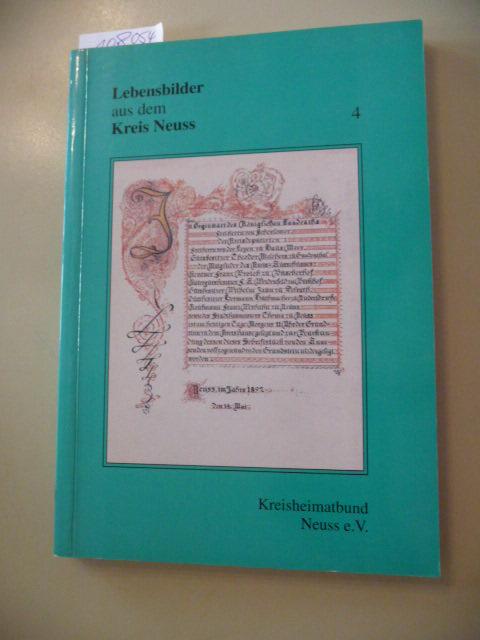 Veröffentlichungen des Kreisheimatbundes Neuss e.V. ; Nr. 12 Lebensbilder aus dem Kreis Neuss - Teil: Bd. 4 - Diverse