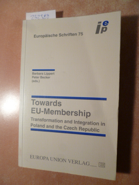 Towards EU-membership : transformation and integration in: Lippert, Barbara [Hrsg.]