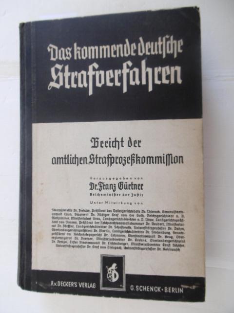 Das kommende deutsche Strafverfahren : Bericht der: Gürtner, Franz [Hrsg.]