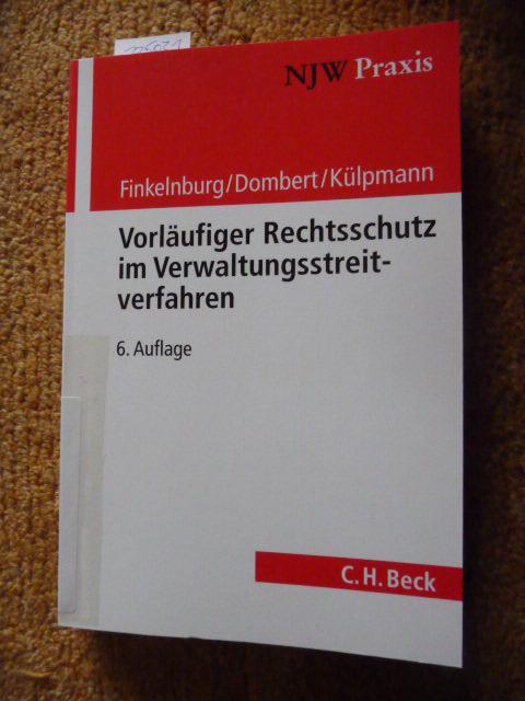 Vorläufiger Rechtsschutz im Verwaltungsstreitverfahren - Finkelnburg, Klaus,i1935- ; Dombert, Matthias,i1955- ; Külpmann, Christoph,i1972-