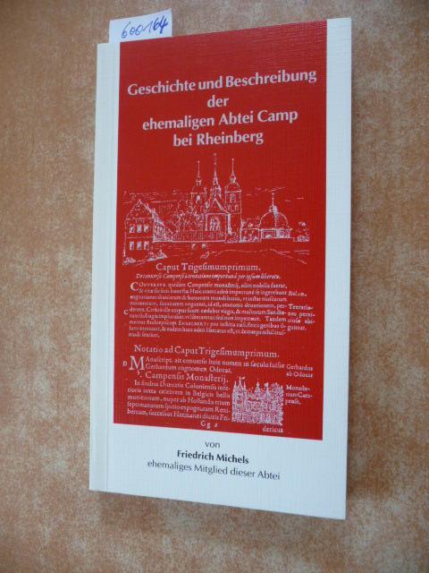 Geschichte und Beschreibung der ehemaligen Abtei Camp bei Rheinberg. - Michels, Friedrich