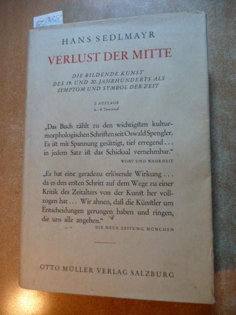 Verlust der Mitte : die bildende Kunst: Sedlmayr, Hans