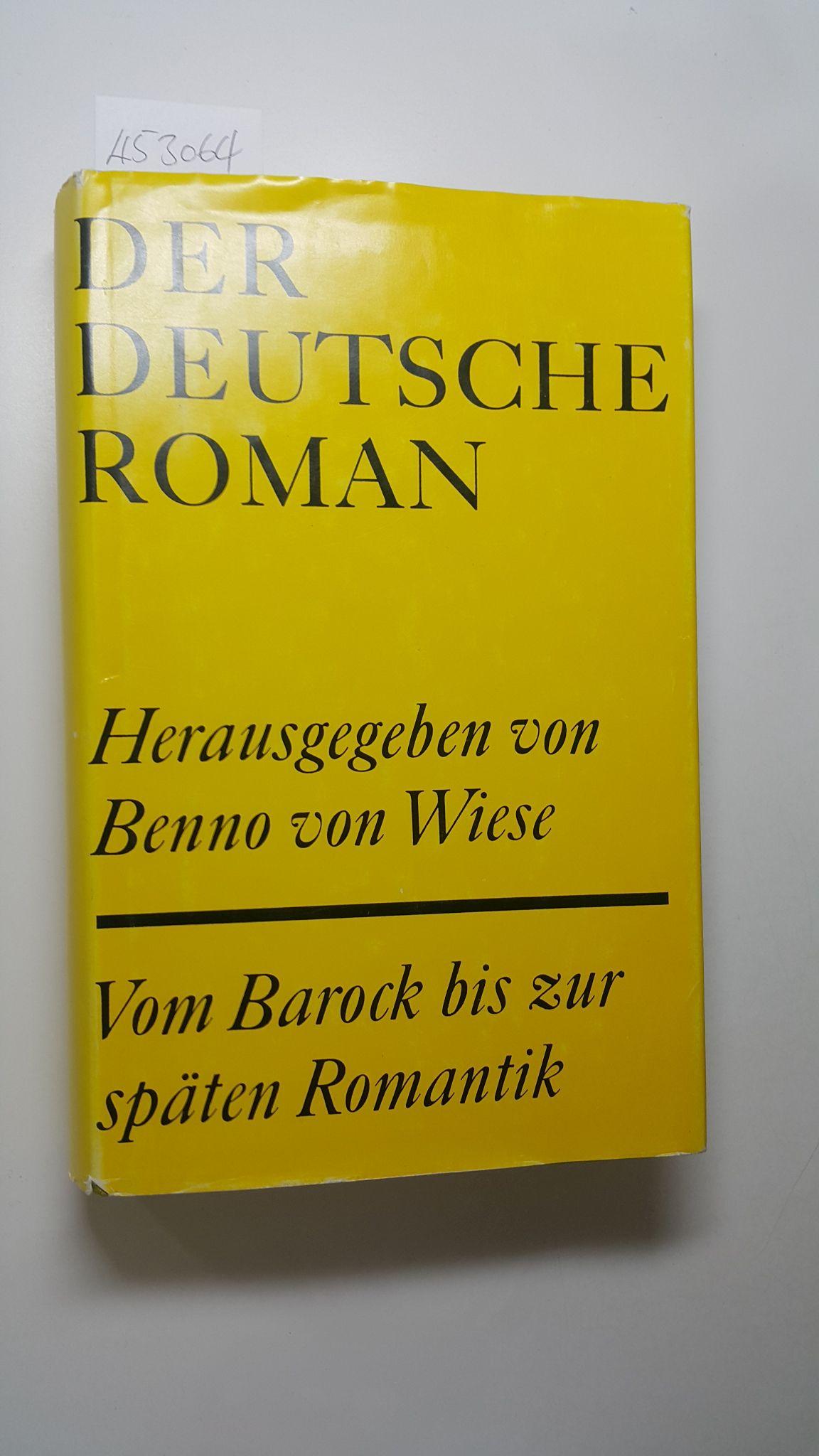 Der deutsche Roman. Vom Barock bis z.: Wiese, Benno von