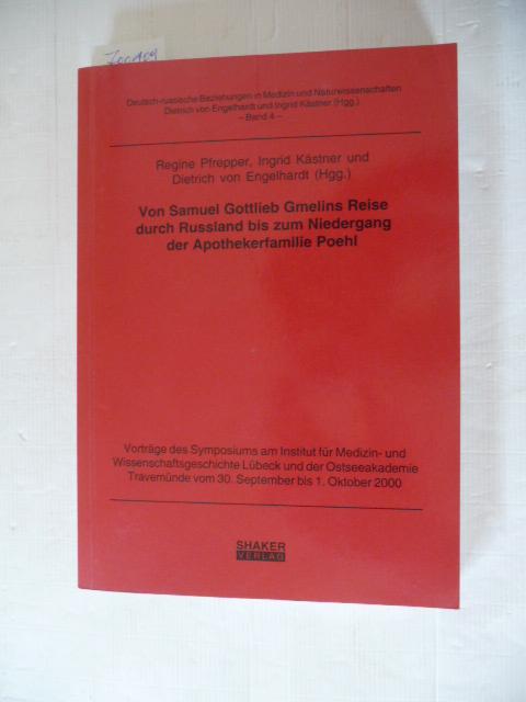 Von Samuel Gottlieb Gmelins Reise durch Russland: Pfrepper, Regine [Hrsg.]